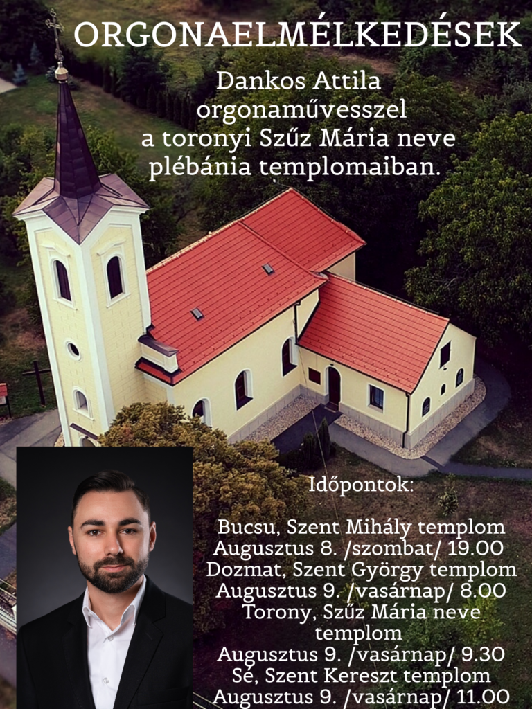 Orgonaelmélkedések a toronyi plébánia templomaiban